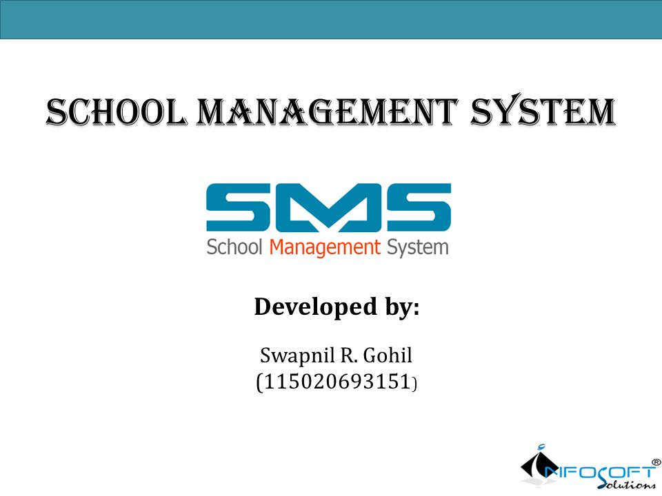 SCHOOL MANAGEMENT SYSTEM Developed by: Swapnil R  Gohil ( ) - ppt