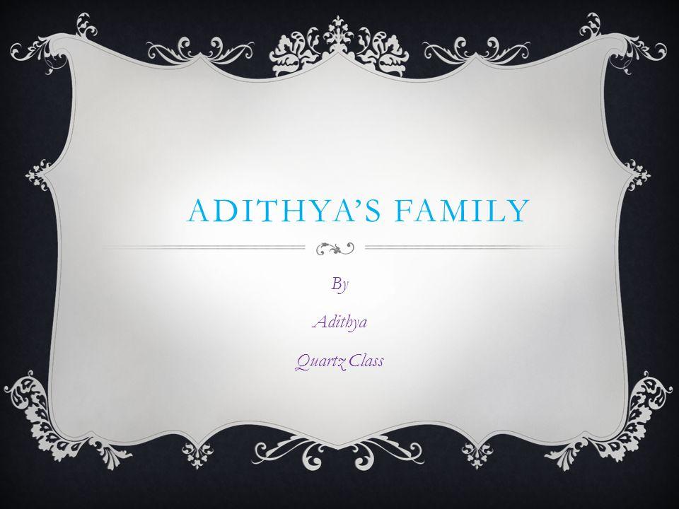 ADITHYA'S FAMILY By Adithya Quartz Class   My Mum's side