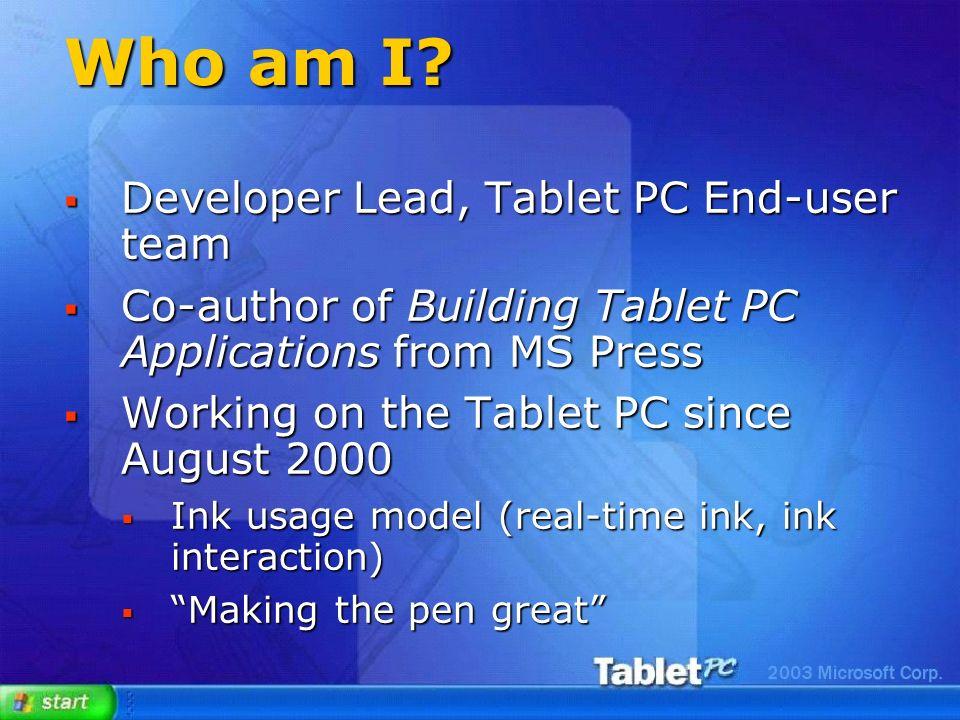 Rob Jarrett Microsoft Corporation The Tablet PC: Designing