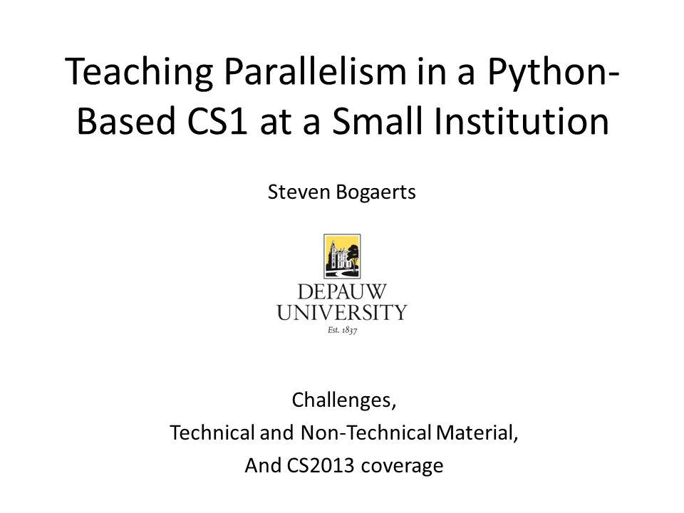 Teaching Parallelism in a Python- Based CS1 at a Small