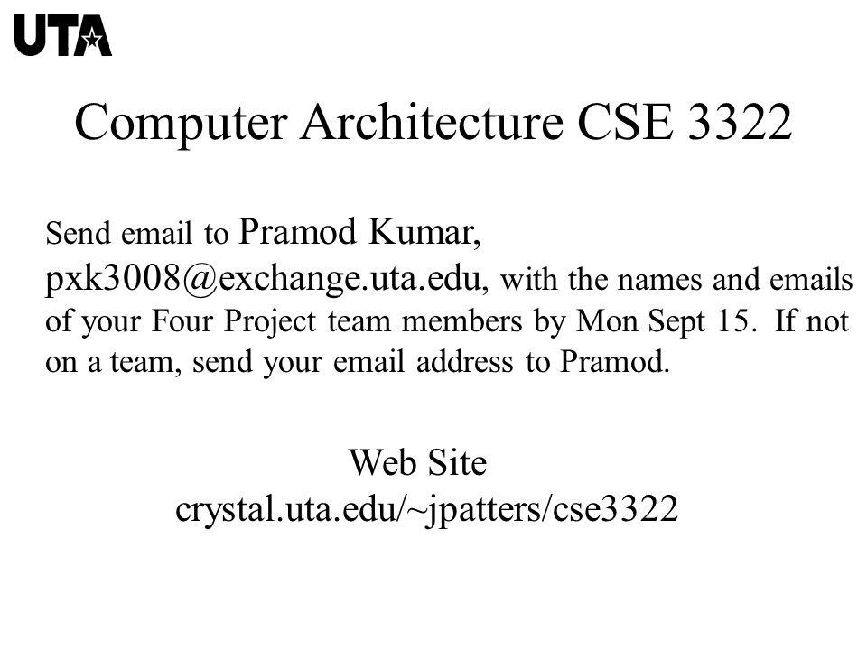 Computer Architecture CSE 3322 Web Site crystal uta edu