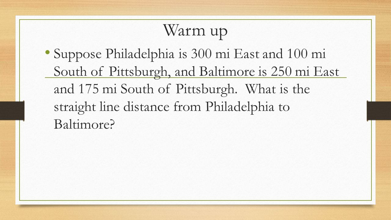 Warm Up Suppose Philadelphia Is 300 Mi East And 100 Mi South Of