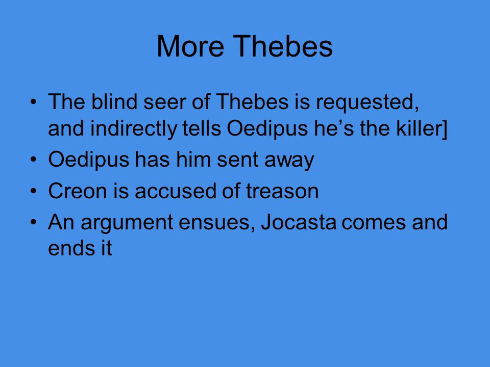 an overview of oedipus the king by sophocles Oedipus is a great and kind king, and he feels the pain of his people approaching the faithful but despairing worshippers at his altar, he asks what he can do a priest of zeus, the king of all.