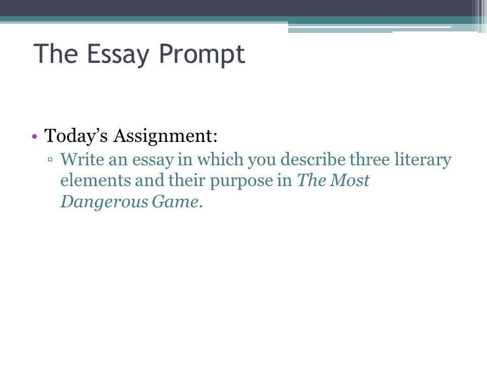 Research Paper Essay Example  The Essay Prompt Todays Assignment Write An Essay In Which You  Describe Three Literary Elements And Their Purpose In The Most Dangerous  Game Examples Of Thesis Statements For English Essays also Compare And Contrast High School And College Essay The Literary Analysis Essay Using The Most Dangerous Game By Richard  Paper Essay
