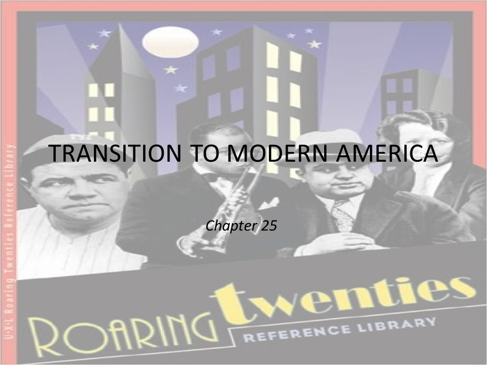 TRANSITION TO MODERN AMERICA Chapter 25  Patterns of