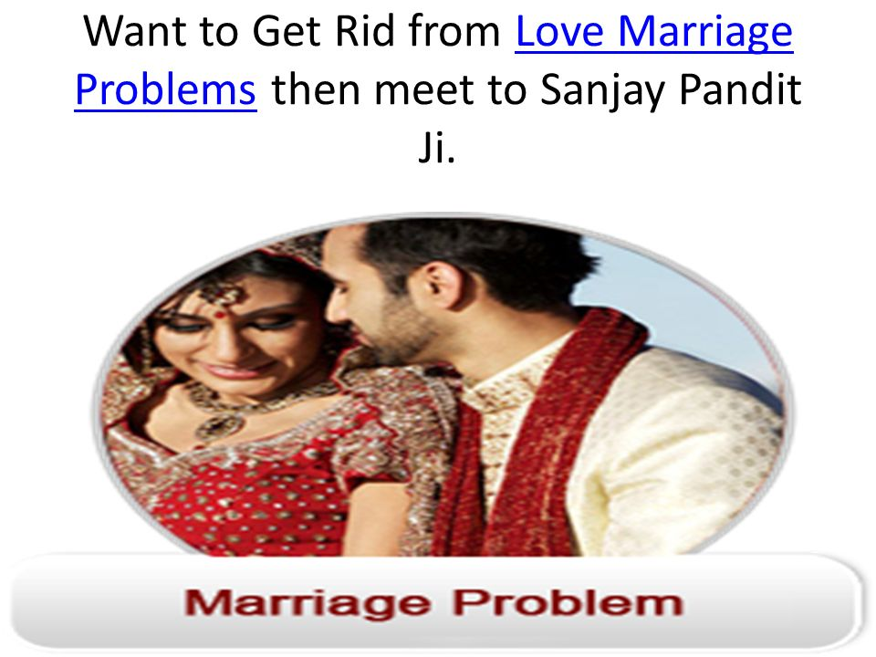 Love Marriage Problem Solution  Want to Get Rid from Love Marriage