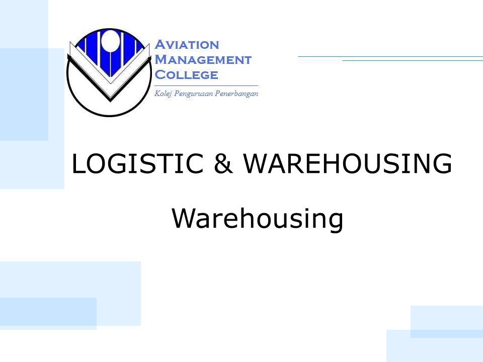Warehousing LOGISTIC & WAREHOUSING  Warehousing Part 1