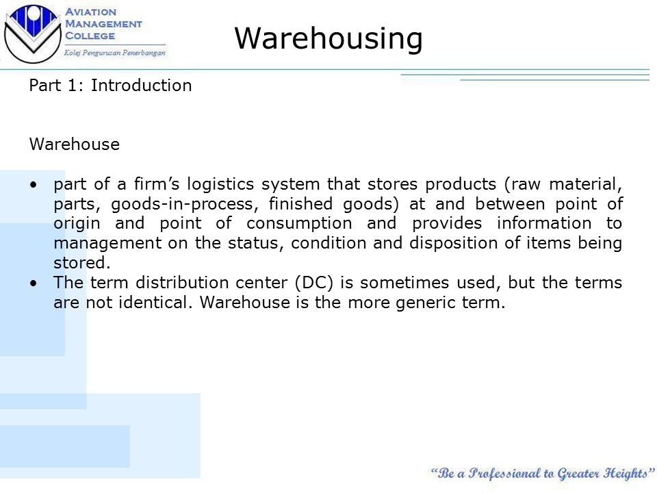 Warehousing LOGISTIC & WAREHOUSING  Warehousing Part 1: Introduction