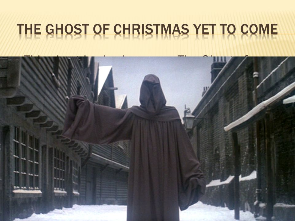 this ghost is also known as the ghost of christmas future