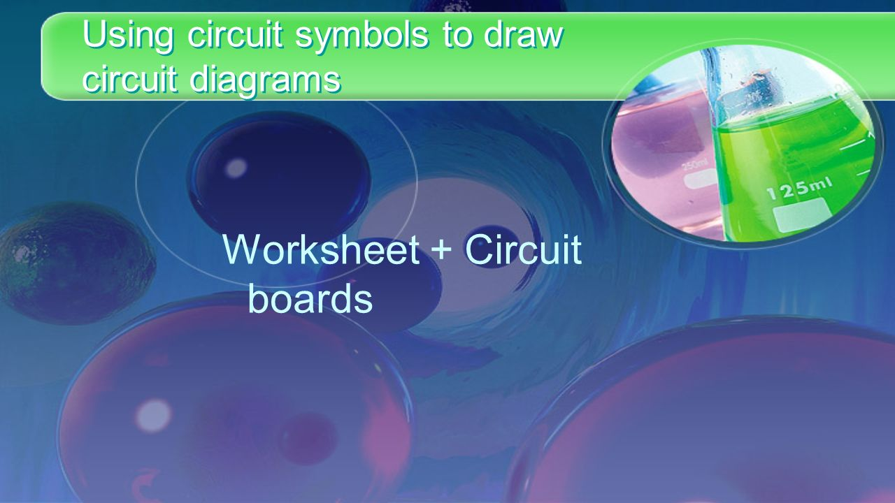 Electricity Introduction How Do You Think We Can Get An Electric Circuit Diagrams Worksheet Ks3 18 Using Symbols To Draw Boards