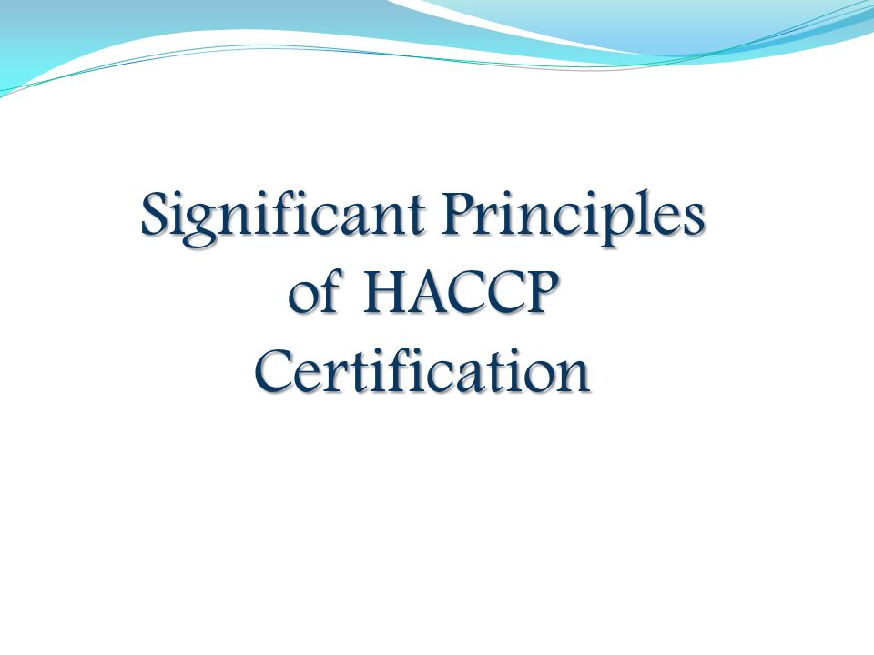 Significant Principles Of Haccp Certification Principles Of Haccp