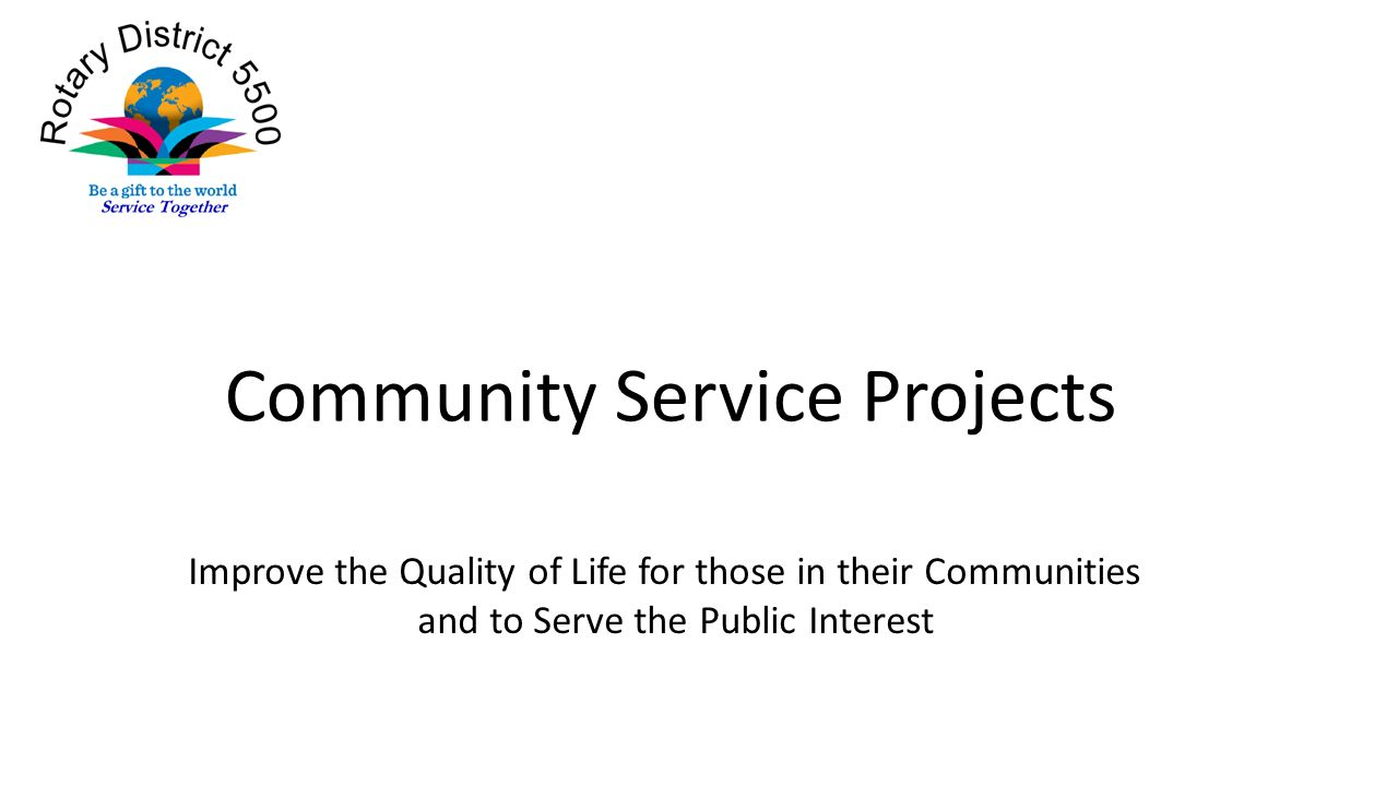 Community Service Projects Improve the Quality of Life for