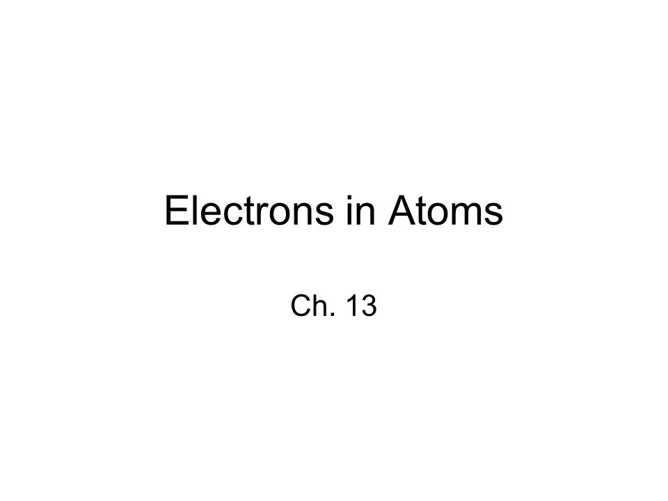 Electrons In Atoms Ch 13 Models Of The Atom Ppt Download. 1 Electrons In Atoms Ch 13. Worksheet. Chapter 5 Electrons In Atoms Worksheet With Answers At Clickcart.co