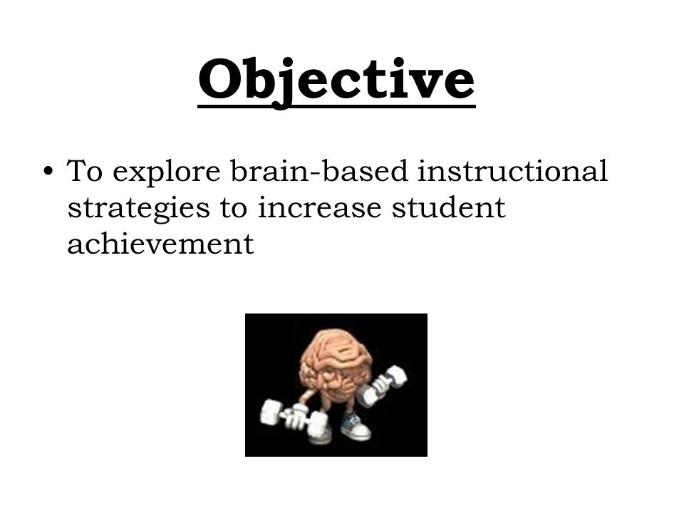 The Brain That Works Is The Brain That Learns Objective To Explore