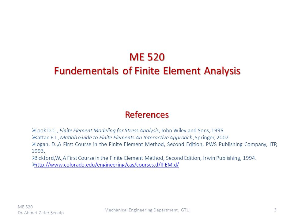 ME 520 Fundamentals of Finite Element Analysis Assoc Dr  Ahmet Zafer