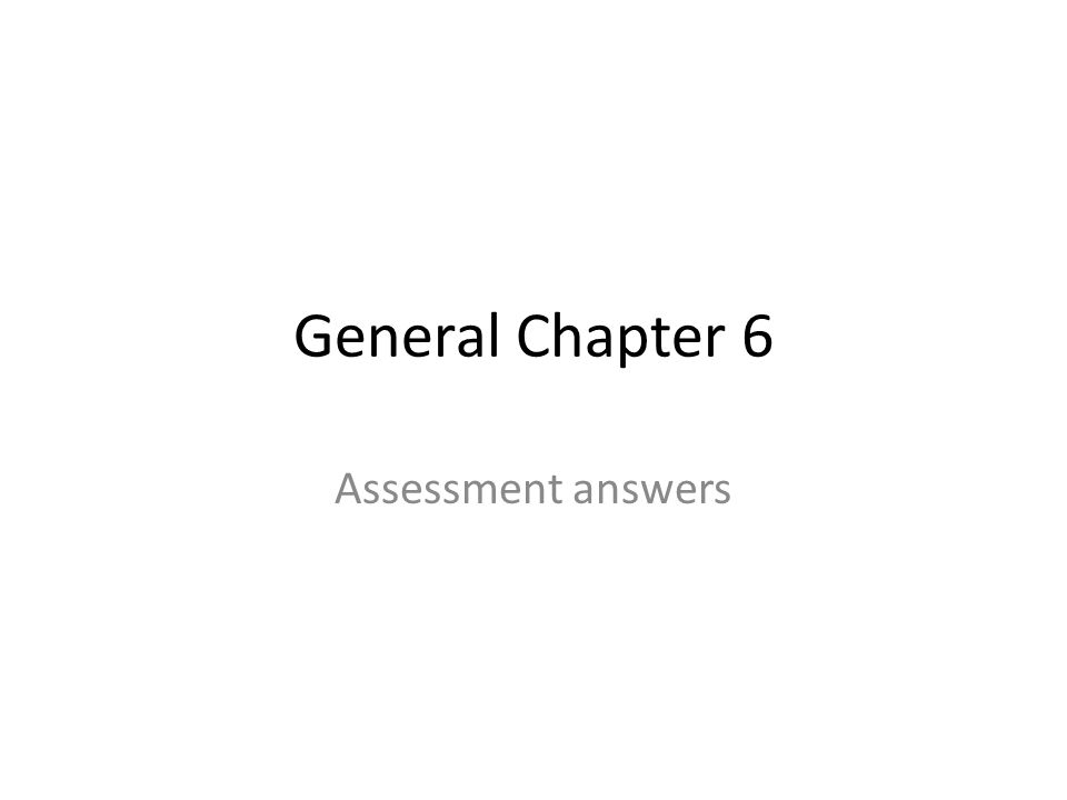 General Chapter 6 Assessment Answers Section 1 1 What Is