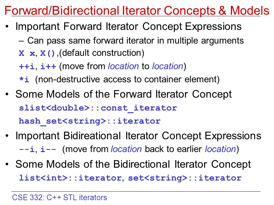 CSE 332: C++ STL iterators What is an Iterator? An iterator