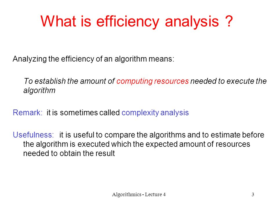 What Is Efficiency >> Algorithmics Lecture 41 Lecture 4 Analysis Of Algorithms