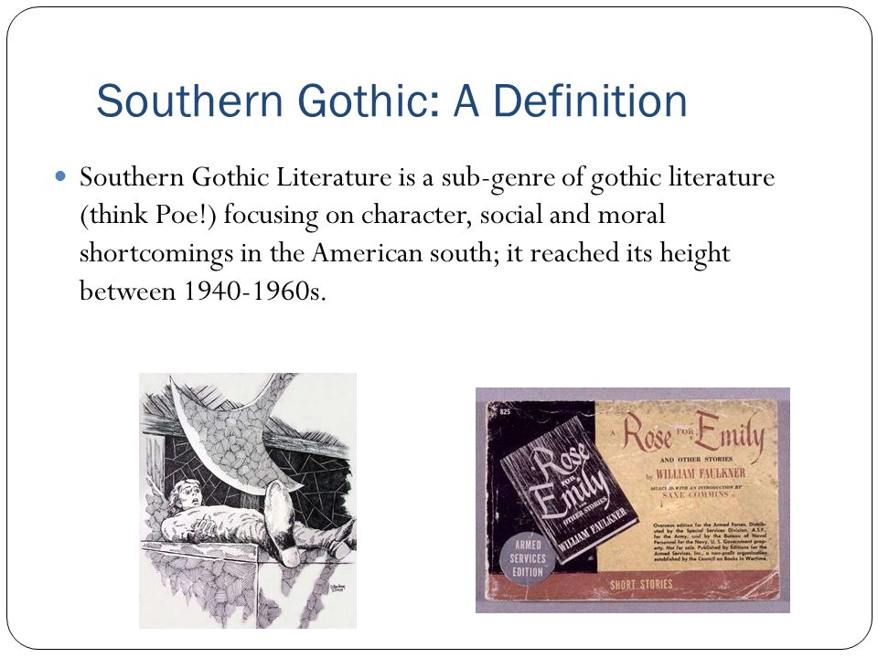 essays on southern gothic Southern gothic is a subgenre of gothic fiction unique to american literature that takes place exclusively in the american souththe genre came together, however, only in the 20th century, when dark romanticism, southern humor, and the new naturalism merged into a new and powerful form of social critique.