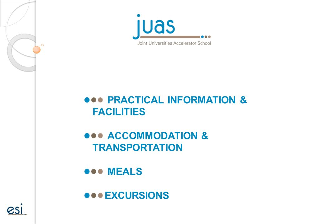 3ab7dc980ecf0b WELCOME TO JUAS 2016. 2 PRACTICAL INFORMATION   FACILITIES ACCOMMODATION    TRANSPORTATION MEALS EXCURSIONS