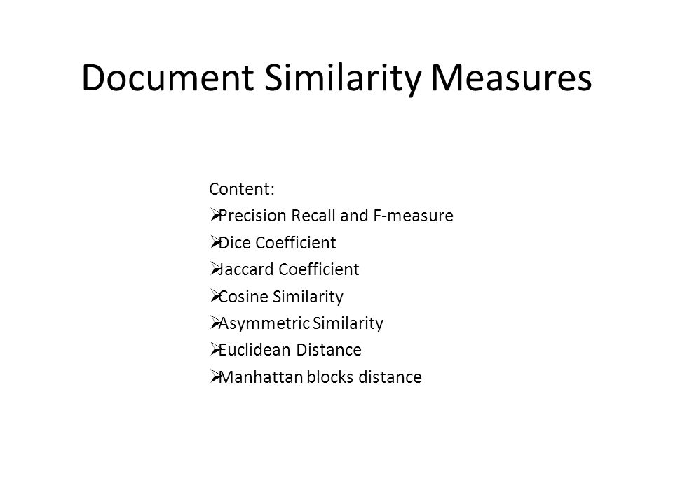 Document Similarity Measures Content:  Precision Recall and F