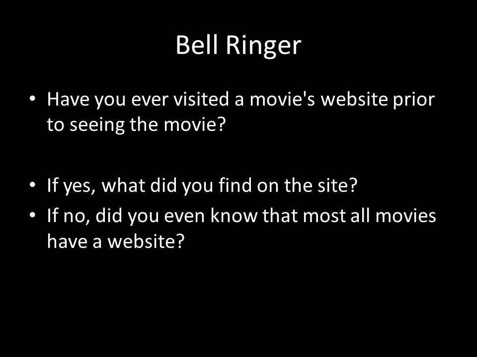 c6719d52764 Bell Ringer Have you ever visited a movie s website prior to seeing the  movie.