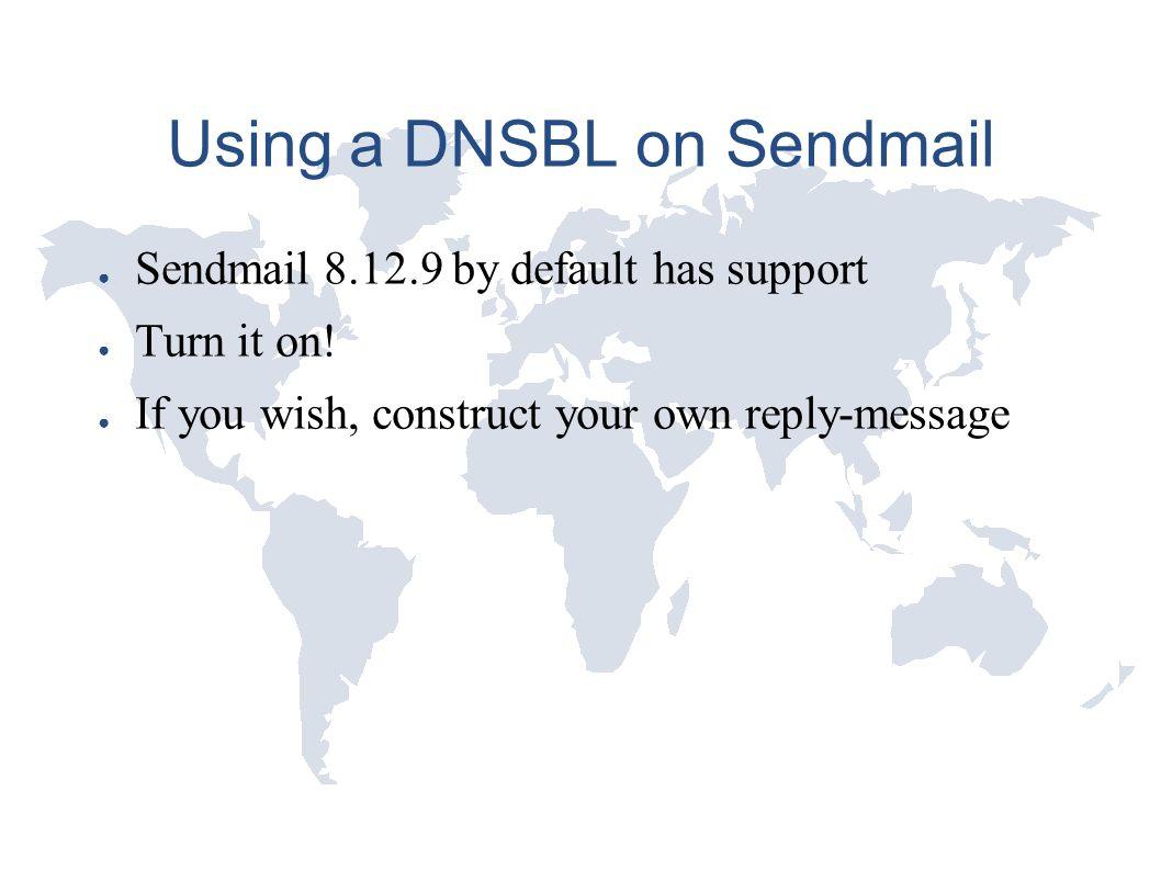 DNSBL in practice Sabri Berisha, TODO-list ○ Very short