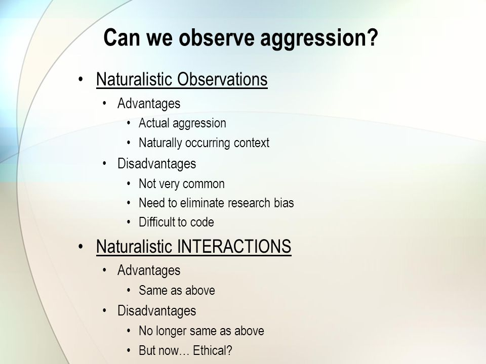 Study No Downside To Eliminating >> Methodology Of Aggression How To Study Aggression Real World