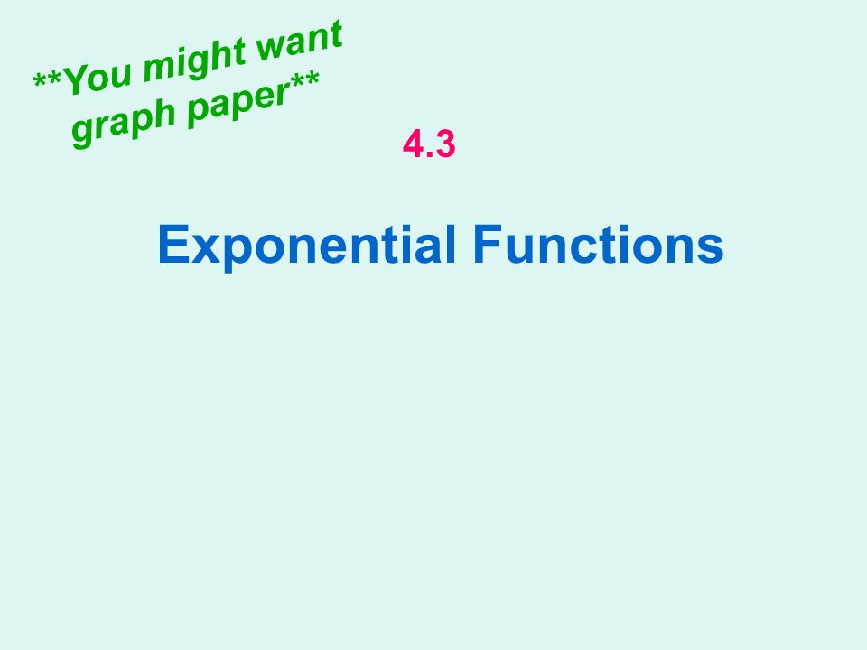 Exponential Functions 43 You Might Want Graph Paper Ppt Download. 1 Exponential Functions 43 You Might Want Graph Paper. Worksheet. Worksheet 3 Graphing Exponential Functions At Mspartners.co