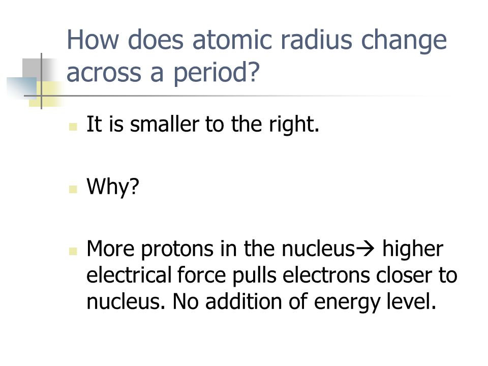Periodic trends mrs wood chemistry part i atomic size ppt 4 how does atomic radius change across a period urtaz Image collections