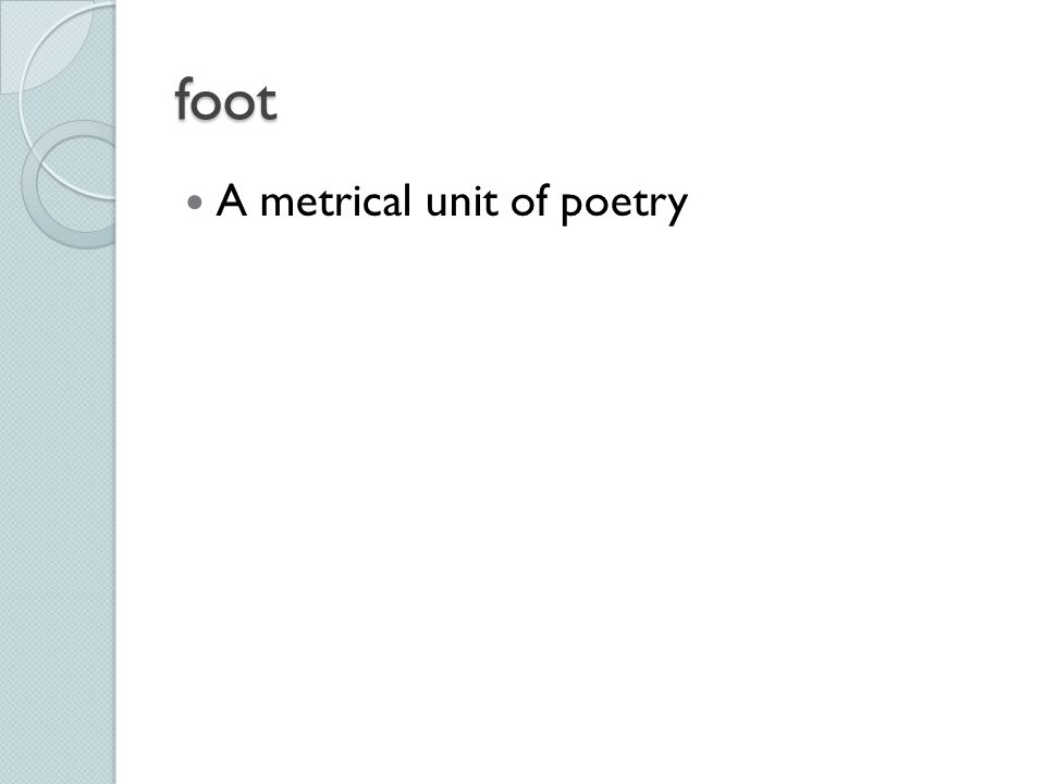 Poetry Terms Rhythm A Pattern Of Stressed And Unstressed Syllables