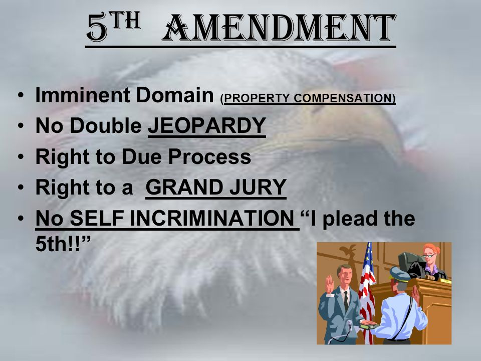 7 5 Th Amendment Imminent Domain Property Compensation No Double Jeopardy Right To