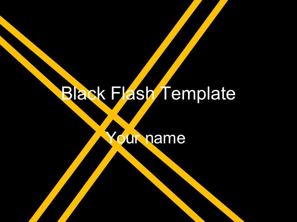 Black flash template your name example bullet point slide bullet 1 black flash template your name maxwellsz