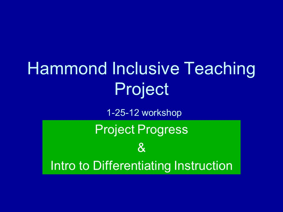Hammond Inclusive Teaching Project Workshop Project Progress Intro