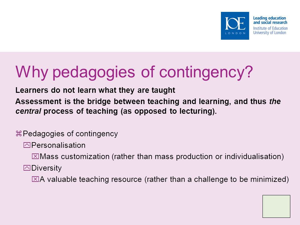 Why pedagogies of contingency.