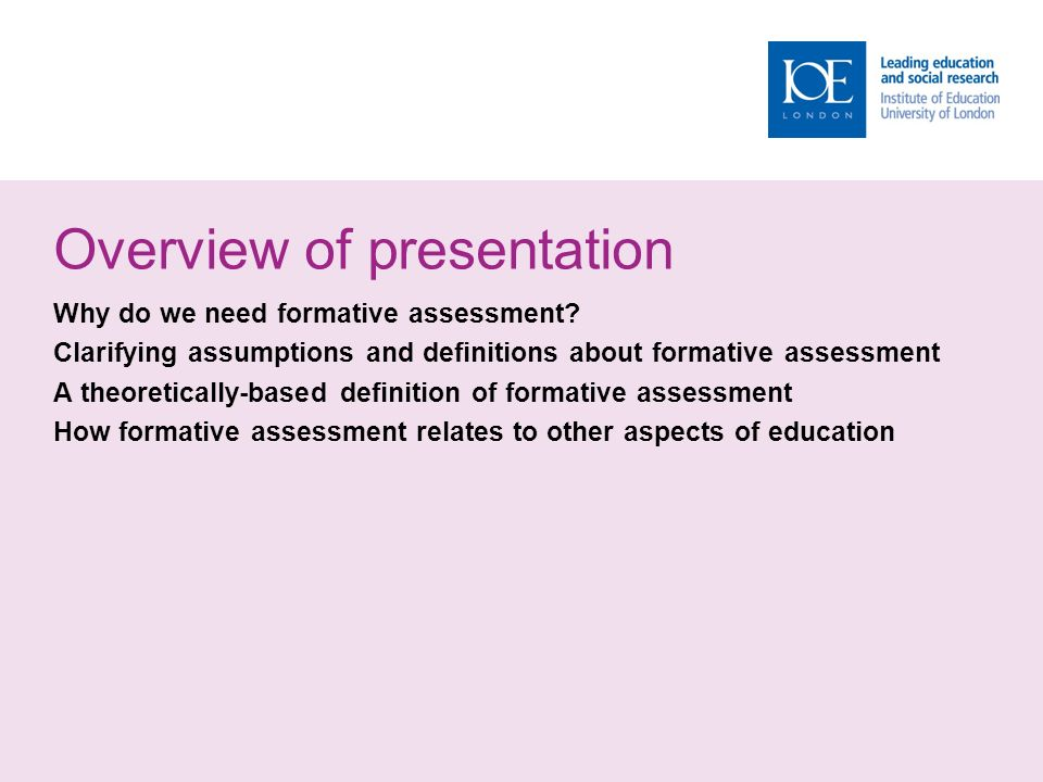 Overview of presentation Why do we need formative assessment.