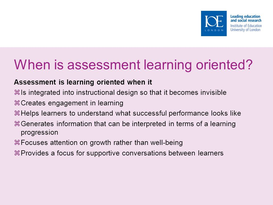 When is assessment learning oriented.