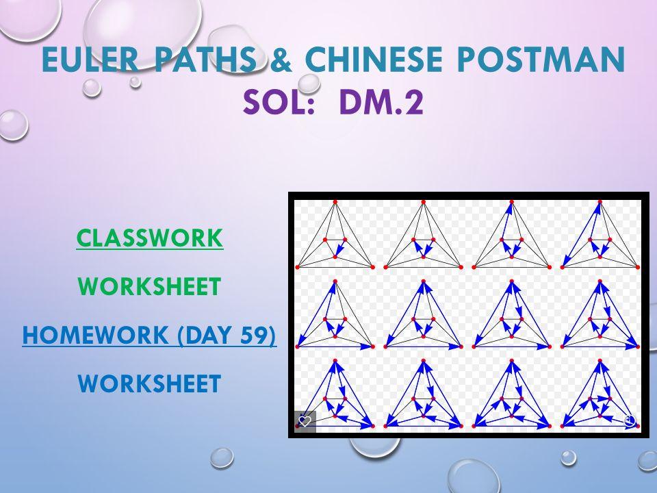 EULER PATHS & CHINESE POSTMAN SOL: DM.2 CLASSWORK WORKSHEET ...