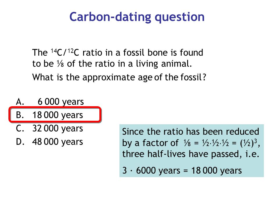 what is the age in years of a bone in which the 14c/12c ratio