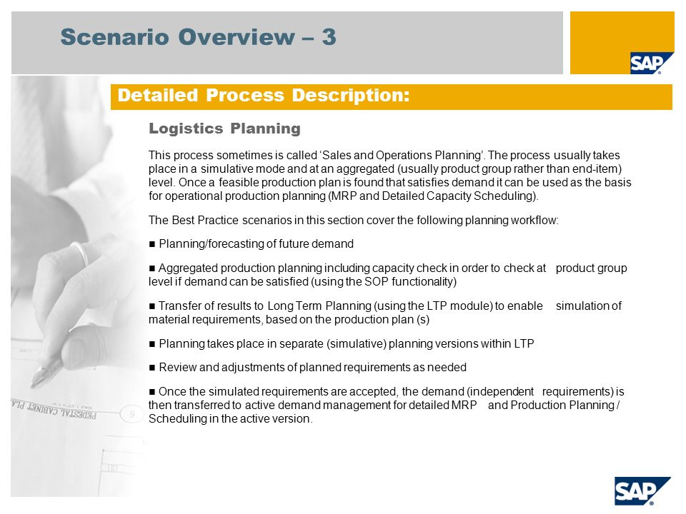 Scenario Overview – 3 Logistics Planning This process sometimes is called 'Sales and Operations Planning'.