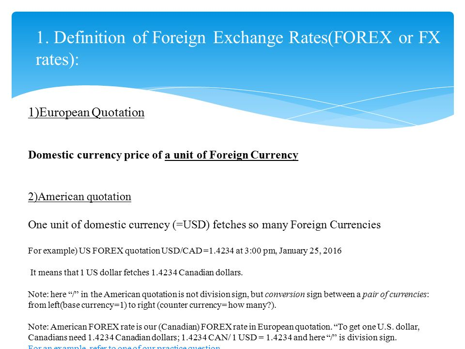 1 European Quotation Domestic Currency Price Of A Unit Foreign 2 American