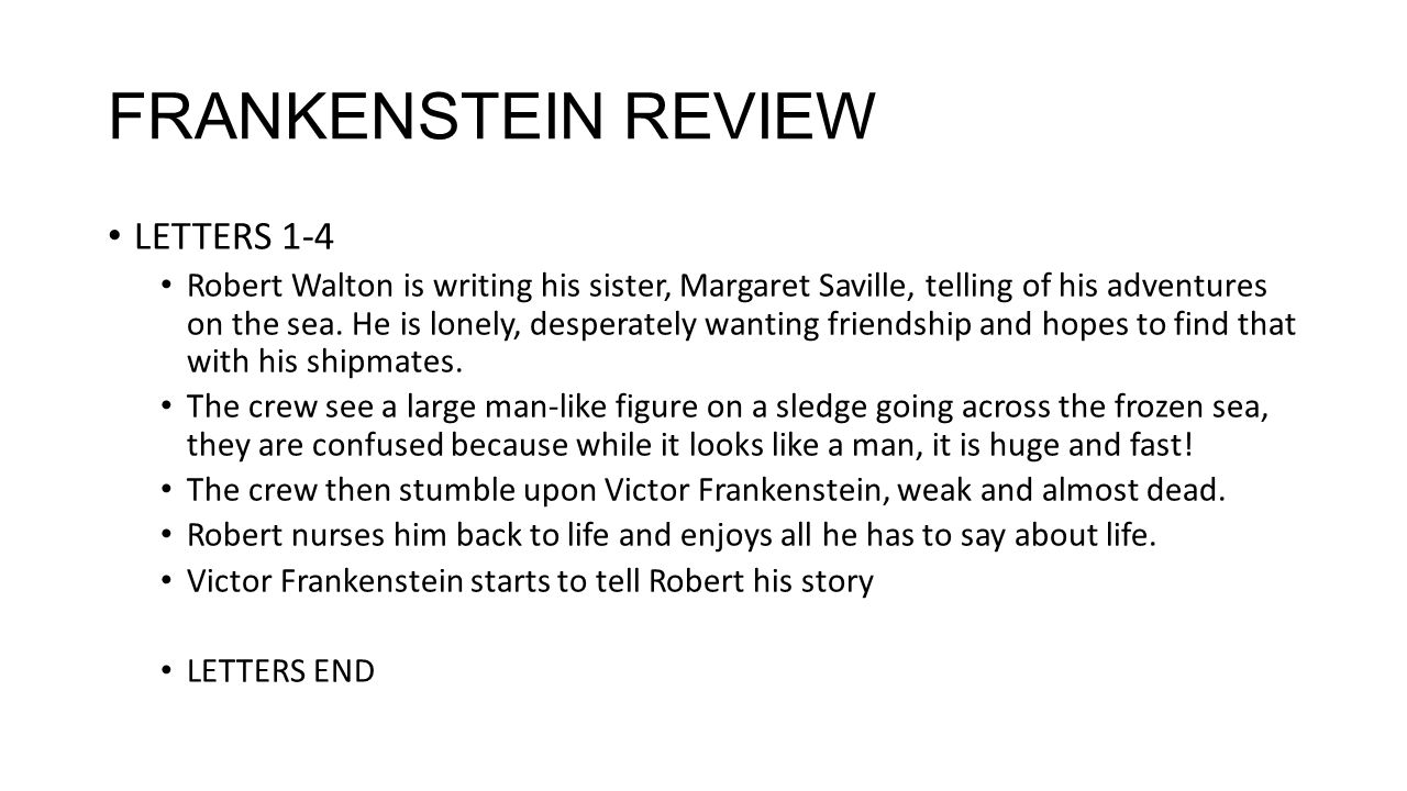WELCOME BACK!. FRANKENSTEIN REVIEW LETTERS 1 4 Robert Walton is