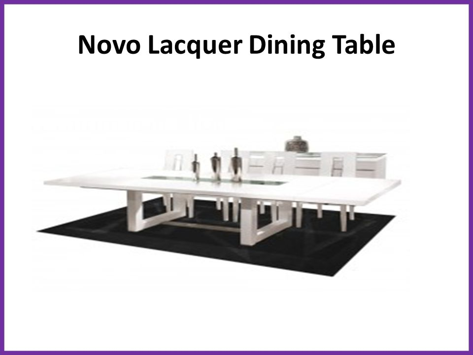 6 Novo Lacquer Dining Table