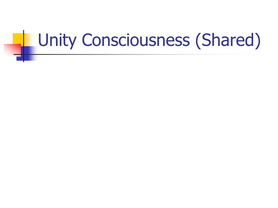 Unity Consciousness (Shared)