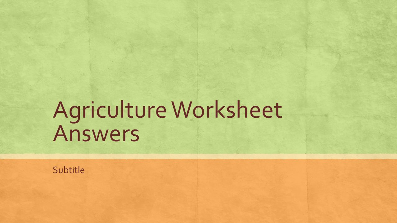 Agriculture Worksheet Answers Subtitle  List 3 things farming