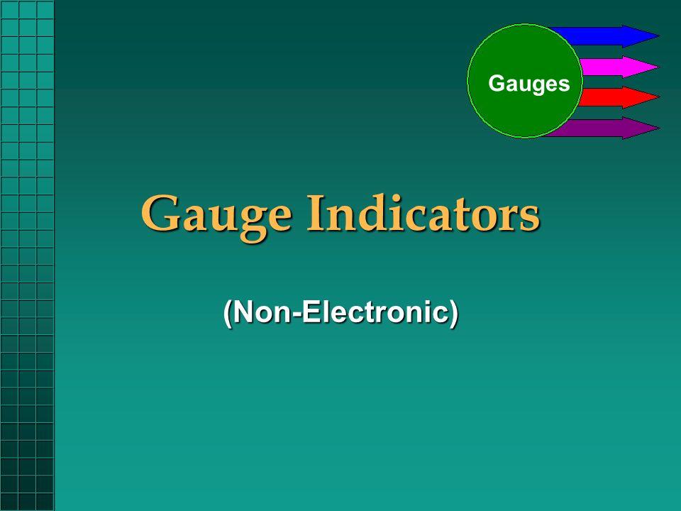 Gauge Indicators (Non-Electronic) Gauges  Automotive vehicles use