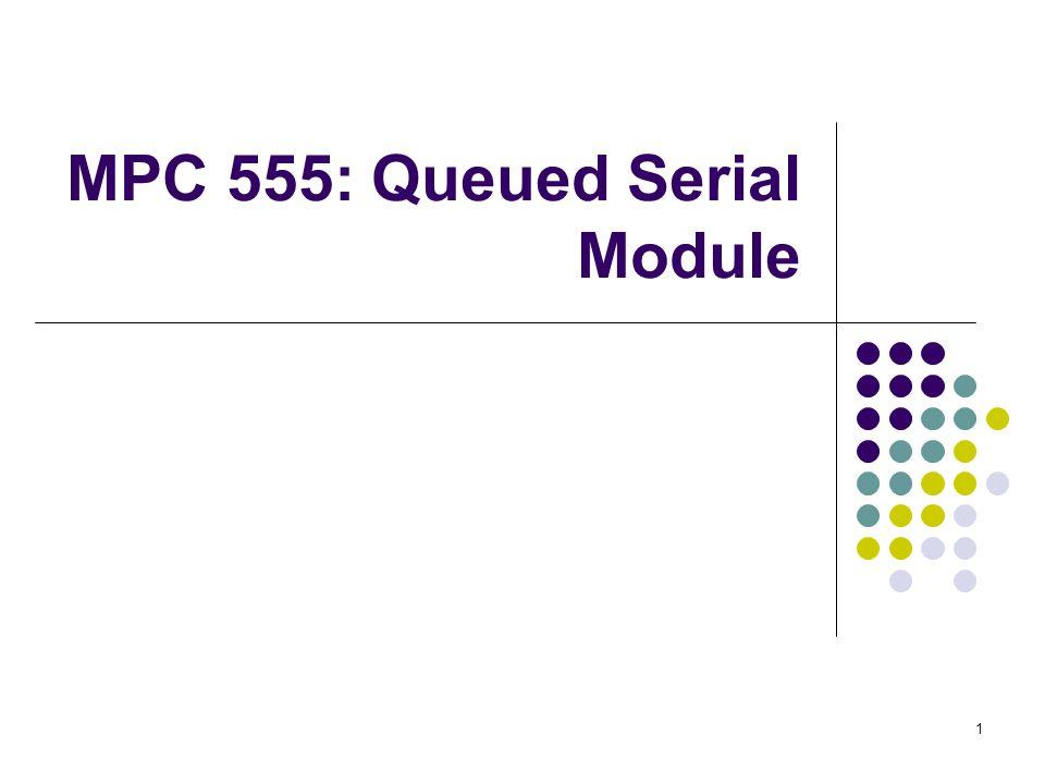 1 MPC 555: Queued Serial Module  2 MPC 555 QSM QSPI: Queued Serial
