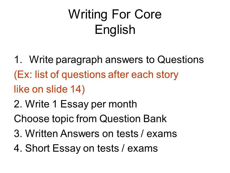 Writing about Literature  Writing For Core English 1 Write paragraph