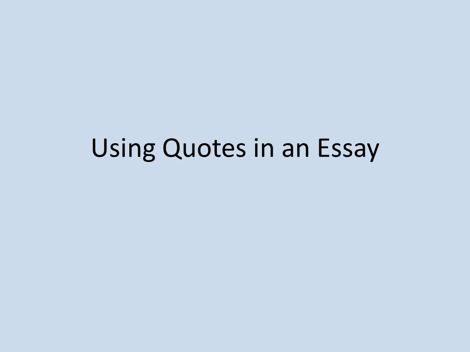 when to use quotations in an essay In most writing, you should use quotations for one or more of the following specific purposes: use quotation to reproduce distinctive, admirable, or felicitous phrasing--that is, when a paraphrase would be an inadequate representation.