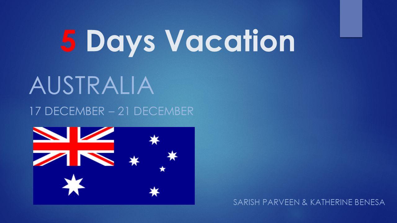 1 5 Days Vacation Australia  December Sarish Parveen Katherine Benesa